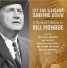 Let the Light Shine Down: A Gospel Tribute to Bill Monroe