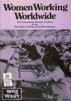 Women Working Worldwide: The International Division of Labour in the Electronics, Clothing and Textiles Industries