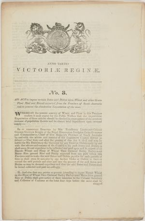 Anno Tertio Victoriae Reginae: No. 3: An Act to impose certain Rates and Duties upon Wheat and other Grain Flour Meal and Biscuit exported from the Province of South Australia and to prevent the clandestine Exportation of the same