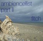 Ambiencellist Part II