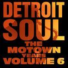 Detroit Soul, The Motown Years Volume 6