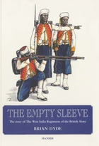 Empty Sleeve: The Story Of The West India Regiments Of The British Army