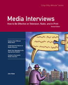 Media Interviews: How to Be Effective on Television, Radio, and in Print