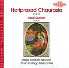 Chaursasia: Raga Darbari Kanada; Dhun in Raga Mishra Pilu