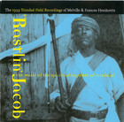 Rastlin' Jacob- The Music of the Spiritual Baptists of Trinidad