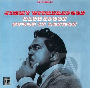 Jimmy Witherspoon: Blue Spoon, Spoon in London