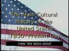 The Multi-Cultural History of the United States, 1850 through Present Day