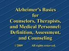 Alzheimer's Basics for Counselors, Therapists and Medical Professionals: Definition, Assessment and Treatment