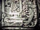 Belize and Guatemala: Legacy of the Maya