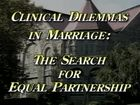 Clinical Dilemmas in Marriage: The Search for Equal Partnership