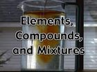 Matter in Action, Elements, Compounds, and Mixtures